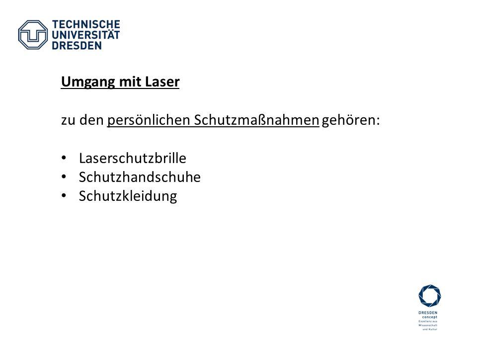 Umgang mit Laser zu den persönlichen Schutzmaßnahmen gehören: Laserschutzbrille Schutzhandschuhe Schutzkleidung