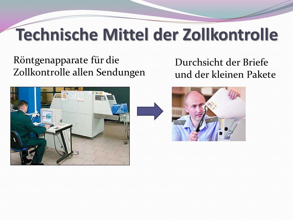 Technische Mittel der Zollkontrolle Durchsicht der Briefe und der kleinen Pakete Röntgenapparate für die Zollkontrolle allen Sendungen