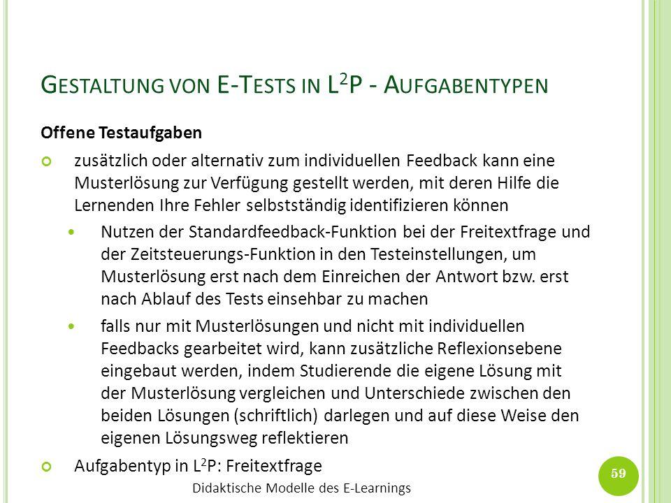Didaktische Modelle des E-Learnings G ESTALTUNG VON E-T ESTS IN L 2 P - A UFGABENTYPEN Offene Testaufgaben zusätzlich oder alternativ zum individuelle