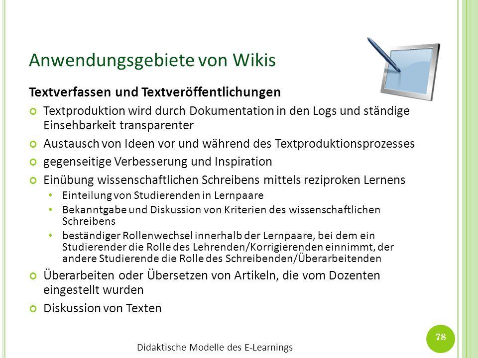 Didaktische Modelle des E-Learnings Anwendungsgebiete von Wikis Textverfassen und Textveröffentlichungen Textproduktion wird durch Dokumentation in de