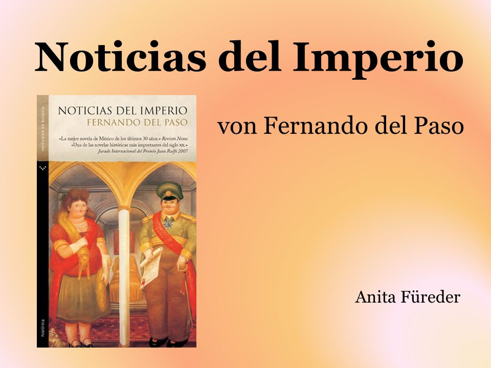 Noticias del Imperio von Fernando del Paso Anita Füreder