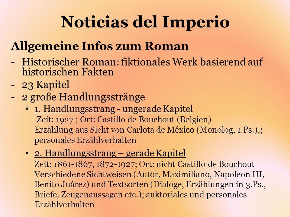 Noticias del Imperio Allgemeine Infos zum Roman -Historischer Roman: fiktionales Werk basierend auf historischen Fakten -23 Kapitel -2 große Handlungs