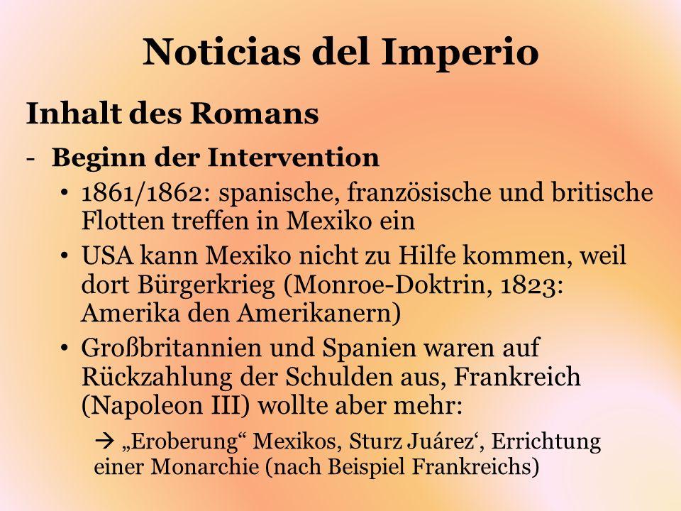 Noticias del Imperio Inhalt des Romans -Beginn der Intervention 1861/1862: spanische, französische und britische Flotten treffen in Mexiko ein USA kan