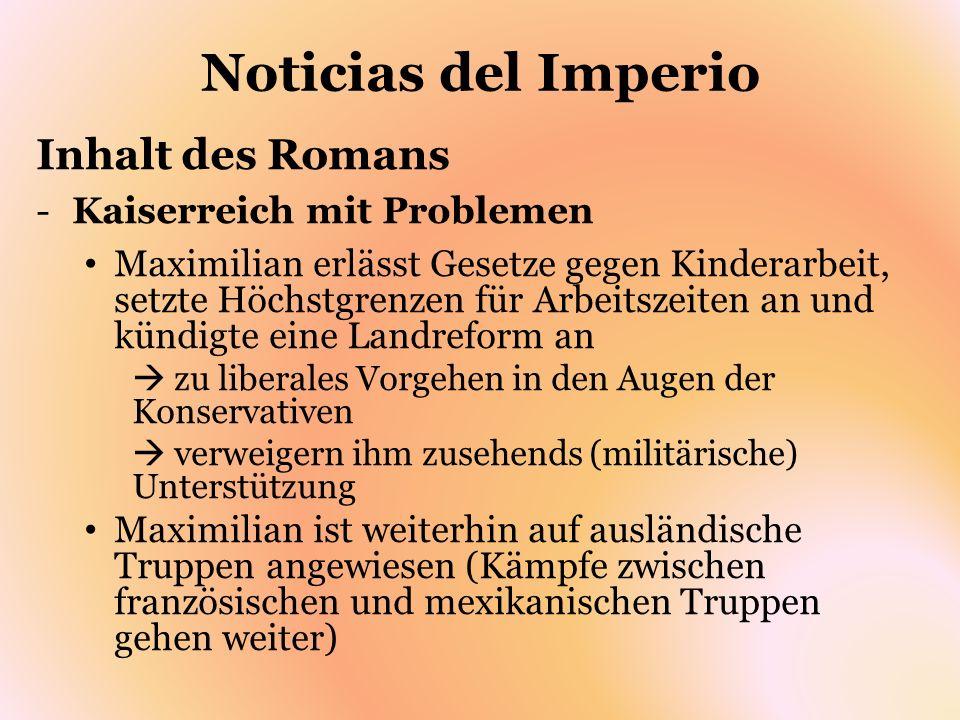 Noticias del Imperio Inhalt des Romans -Kaiserreich mit Problemen Maximilian erlässt Gesetze gegen Kinderarbeit, setzte Höchstgrenzen für Arbeitszeite