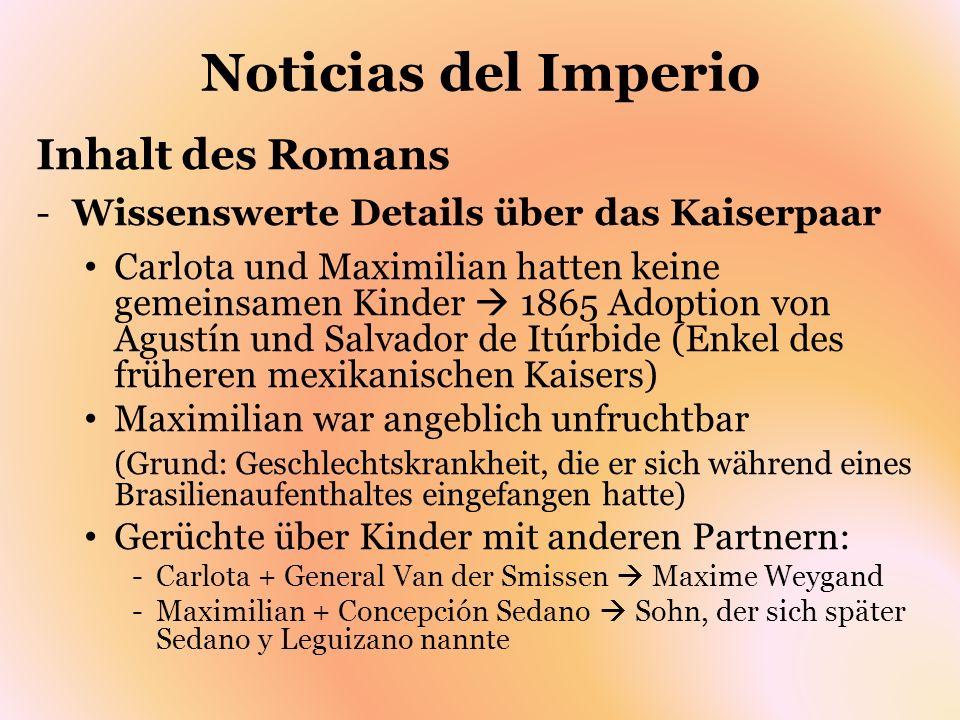 Noticias del Imperio Inhalt des Romans -Wissenswerte Details über das Kaiserpaar Carlota und Maximilian hatten keine gemeinsamen Kinder 1865 Adoption