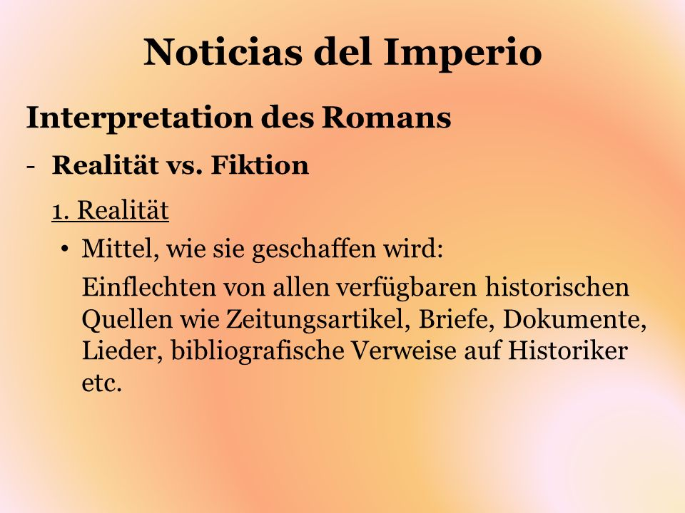 Noticias del Imperio Interpretation des Romans -Realität vs.