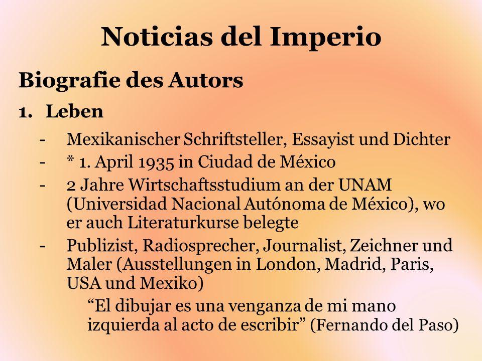 Noticias del Imperio Biografie des Autors 1.Leben -Mexikanischer Schriftsteller, Essayist und Dichter -* 1. April 1935 in Ciudad de México -2 Jahre Wi