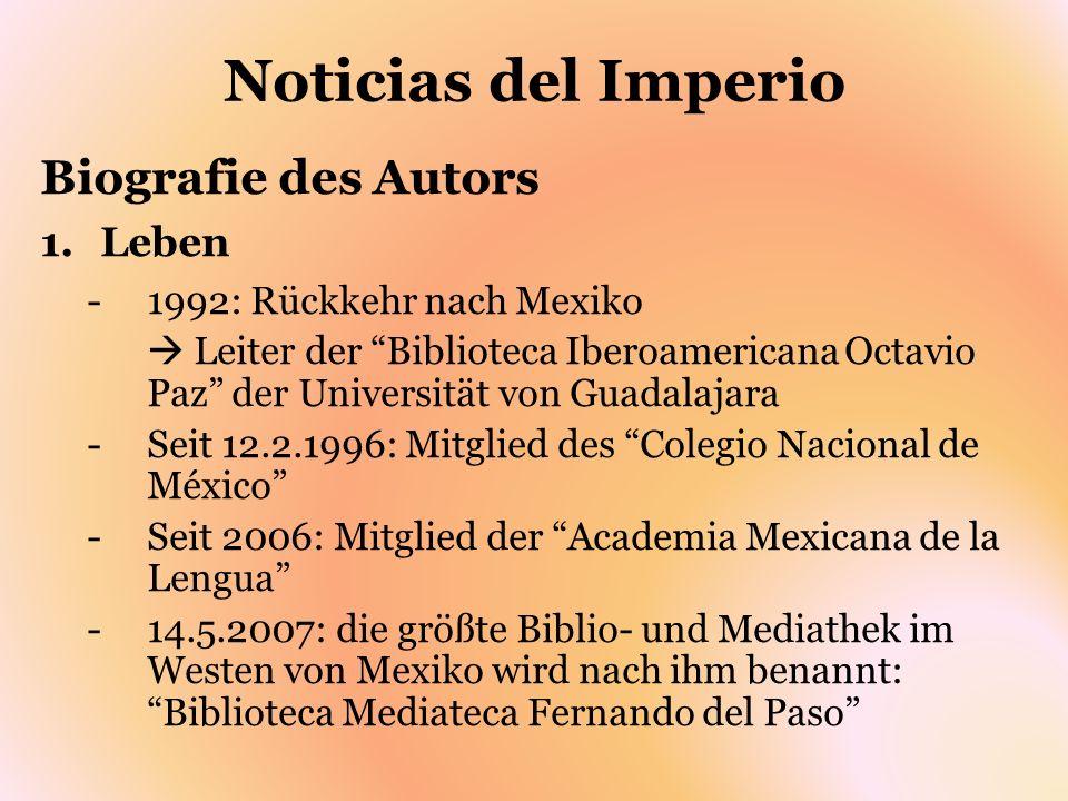 Noticias del Imperio Biografie des Autors 1.Leben -1992: Rückkehr nach Mexiko Leiter der Biblioteca Iberoamericana Octavio Paz der Universität von Gua