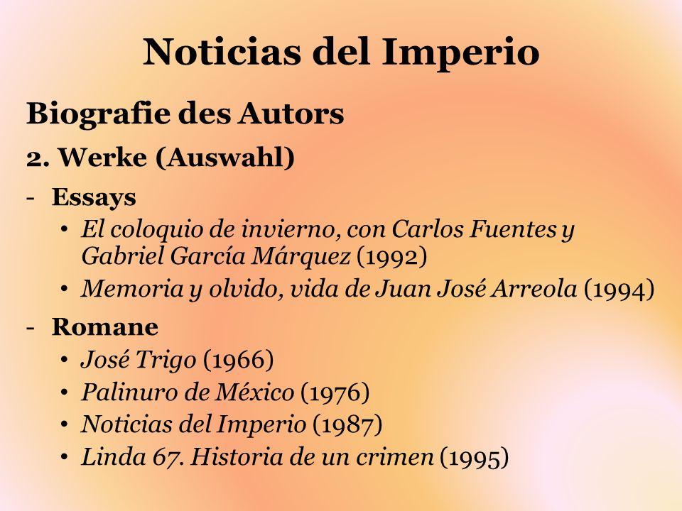 Noticias del Imperio Biografie des Autors 2. Werke (Auswahl) -Essays El coloquio de invierno, con Carlos Fuentes y Gabriel García Márquez (1992) Memor
