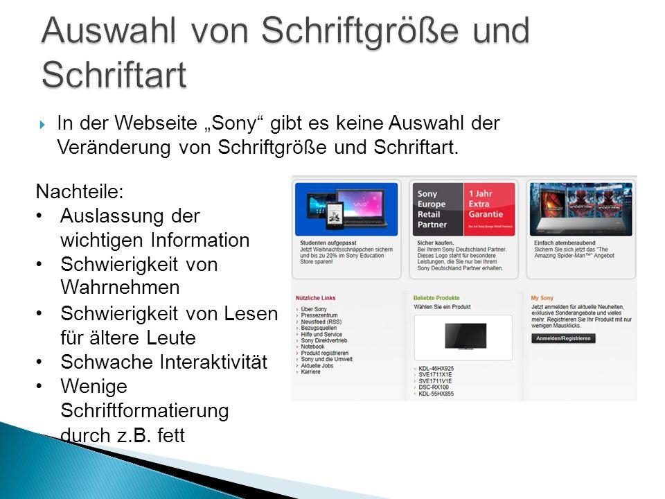 In der Webseite Sony gibt es keine Auswahl der Veränderung von Schriftgröße und Schriftart.