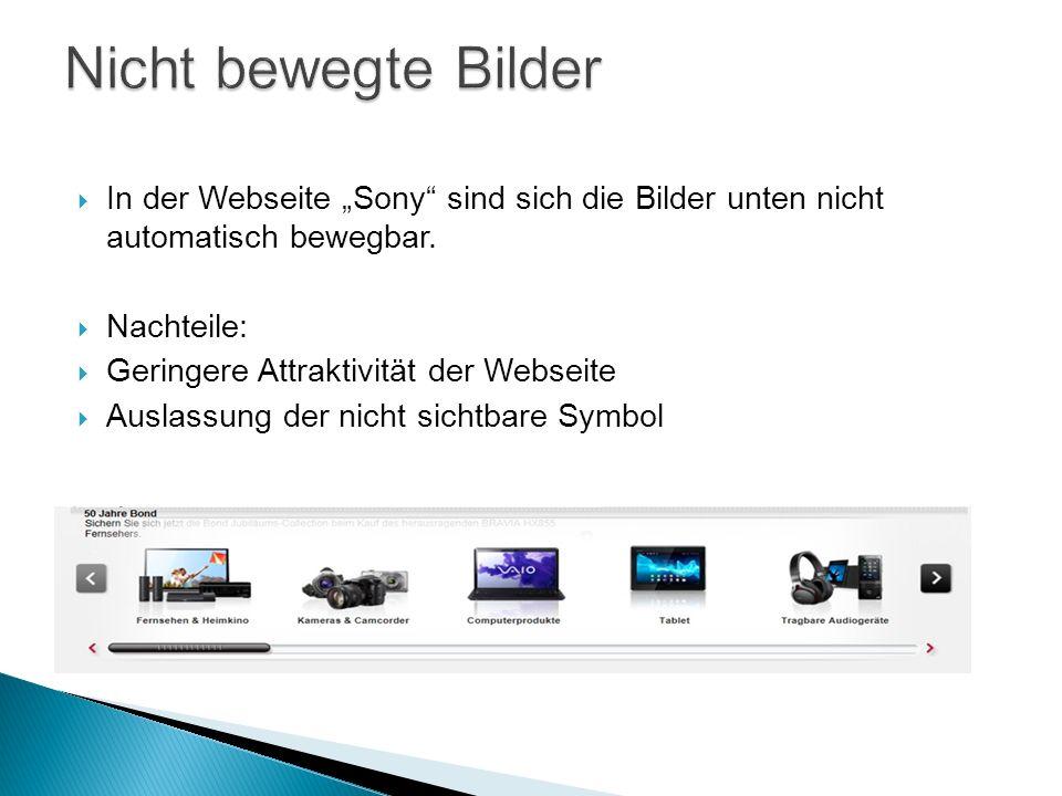 In der Webseite Sony sind sich die Bilder unten nicht automatisch bewegbar.