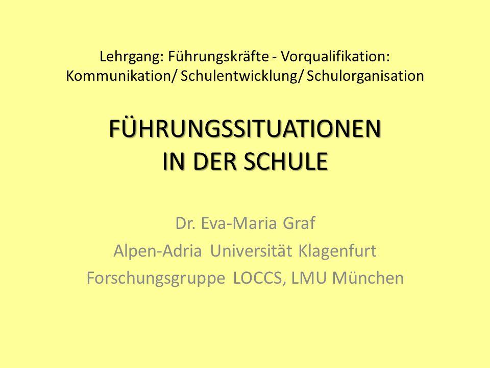 FÜHRUNGSSITUATIONEN IN DER SCHULE Lehrgang: Führungskräfte - Vorqualifikation: Kommunikation/ Schulentwicklung/ Schulorganisation FÜHRUNGSSITUATIONEN