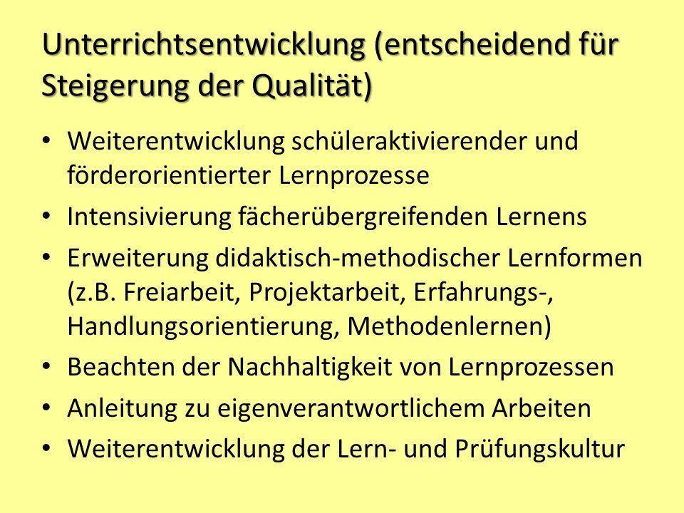 Unterrichtsentwicklung (entscheidend für Steigerung der Qualität) Weiterentwicklung schüleraktivierender und förderorientierter Lernprozesse Intensivi