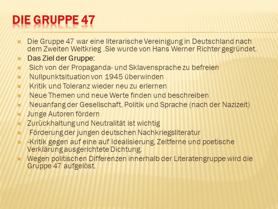 Die Gruppe 47 war eine literarische Vereinigung in Deutschland nach dem Zweiten Weltkrieg.Sie wurde von Hans Werner Richter gegründet. Das Ziel der Gr