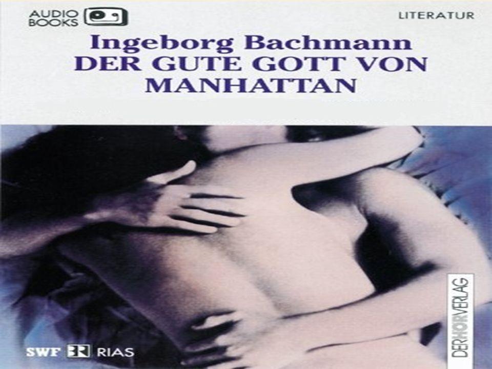 Ingeborg Bachmann Entstehungsgeschichte Personnenkonstellation Warum ist Manhattan Inhaltsangabe Rückblenden Symbolen Die Gruppe 47 Materialistischer Feminismus Höhepunkt Sclußfolgerung Quelle