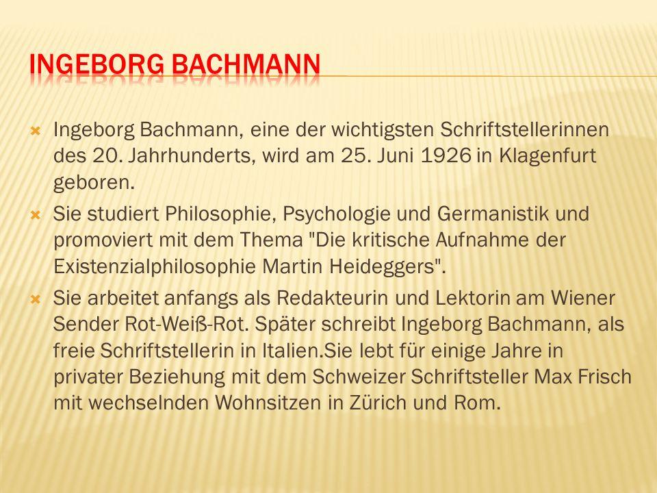 Ingeborg Bachmann, eine der wichtigsten Schriftstellerinnen des 20. Jahrhunderts, wird am 25. Juni 1926 in Klagenfurt geboren. Sie studiert Philosophi