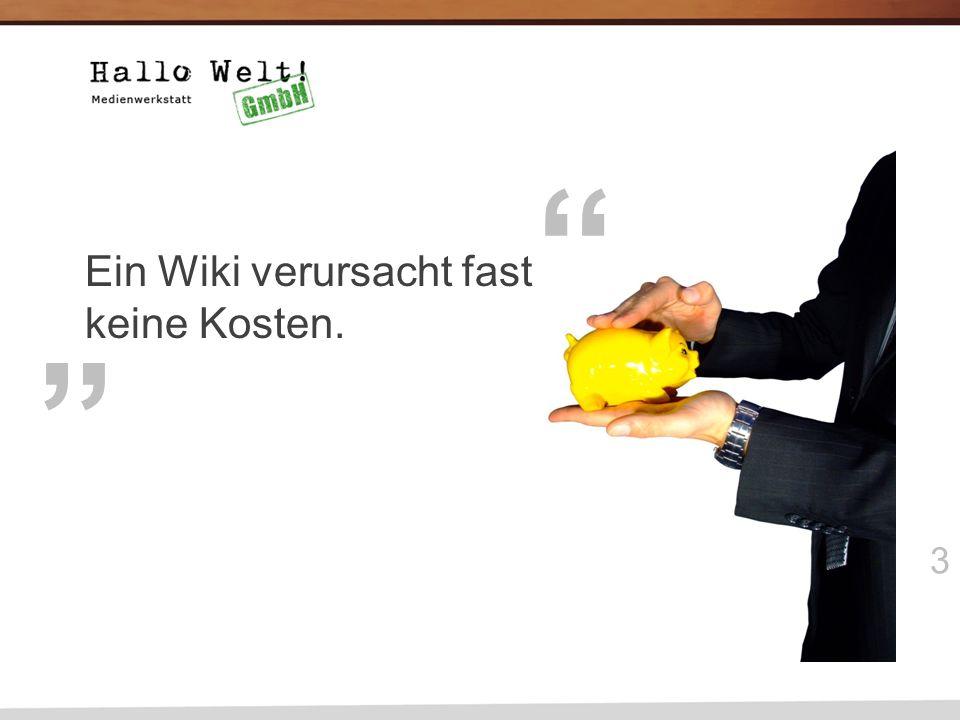 3 Ein Wiki verursacht fast keine Kosten.