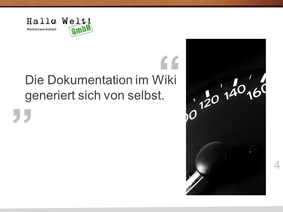 4 Die Dokumentation im Wiki generiert sich von selbst.
