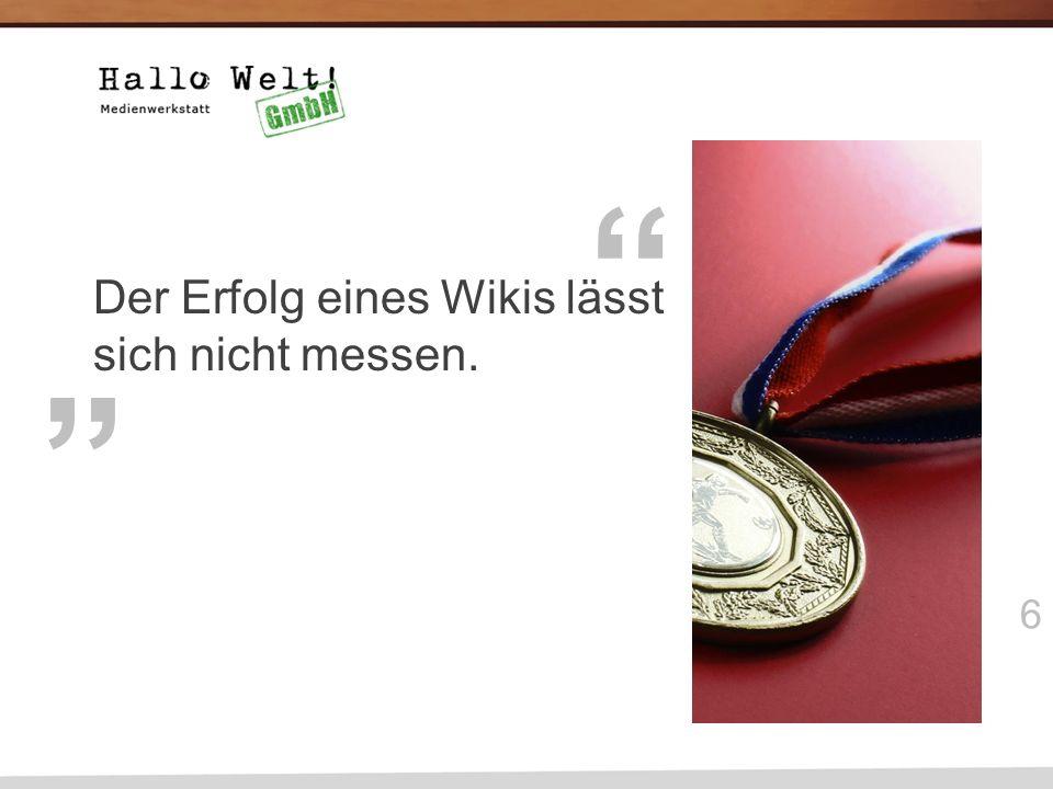 6 Der Erfolg eines Wikis lässt sich nicht messen.