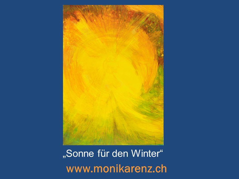 www.monikarenz.ch Sonne für den Winter