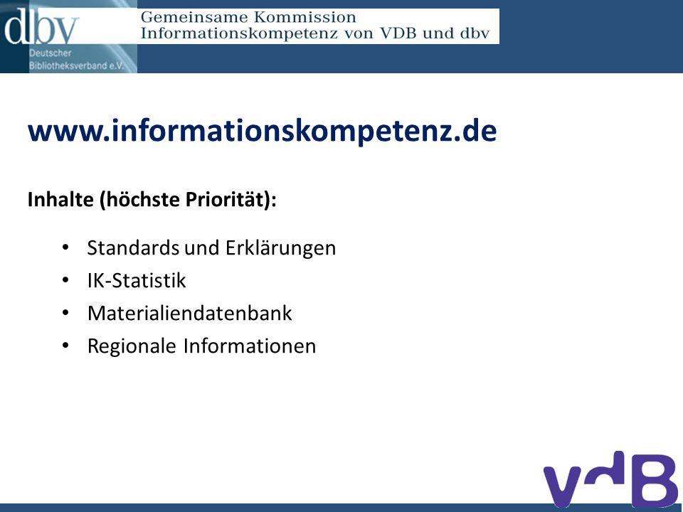 www.informationskompetenz.de Inhalte (höchste Priorität): Standards und Erklärungen IK-Statistik Materialiendatenbank Regionale Informationen