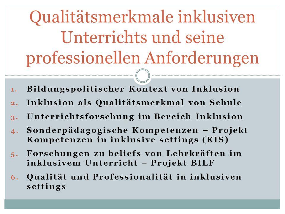 1. Bildungspolitischer Kontext von Inklusion 2. Inklusion als Qualitätsmerkmal von Schule 3. Unterrichtsforschung im Bereich Inklusion 4. Sonderpädago
