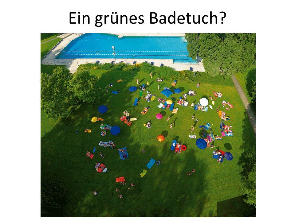Ein grünes Badetuch?
