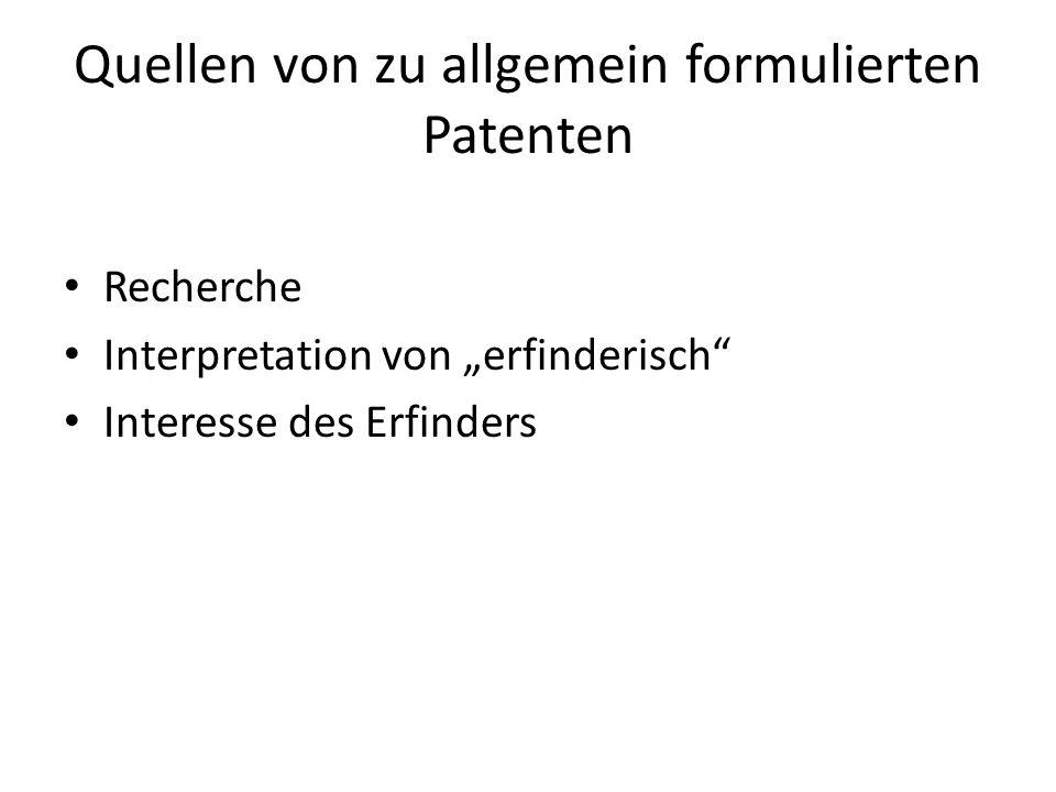 Quellen von zu allgemein formulierten Patenten Recherche Interpretation von erfinderisch Interesse des Erfinders
