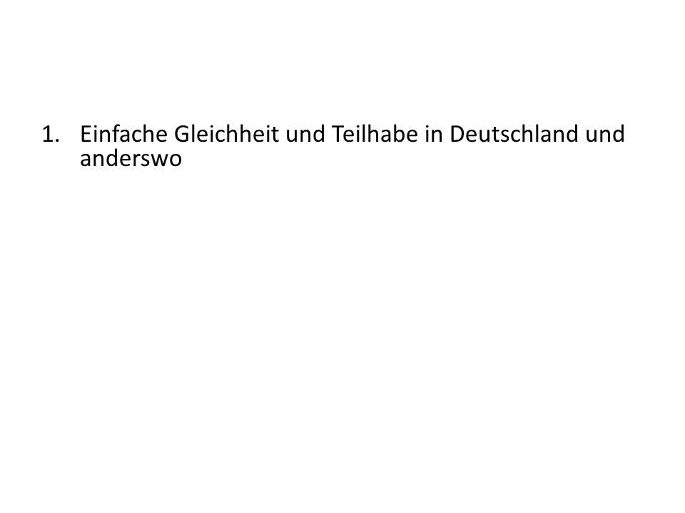 1.Einfache Gleichheit und Teilhabe in Deutschland und anderswo