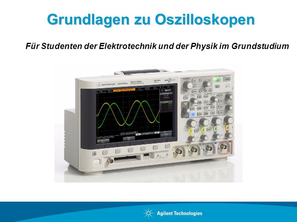 Grundlagen zu Oszilloskopen Für Studenten der Elektrotechnik und der Physik im Grundstudium
