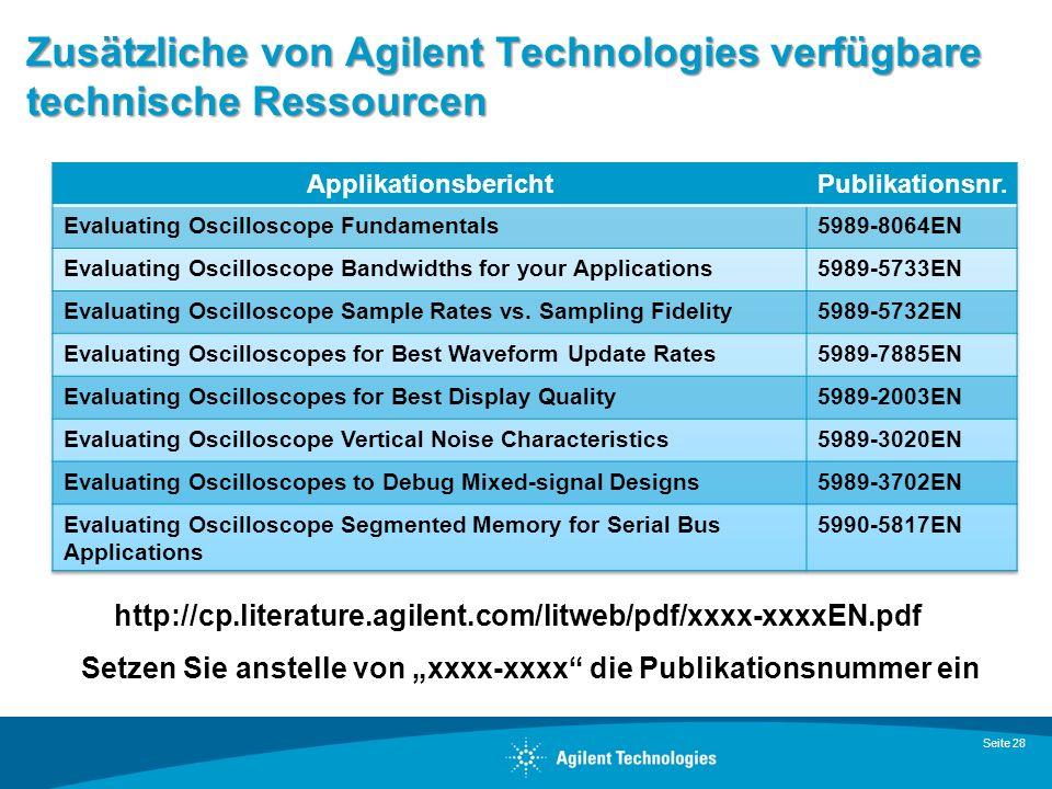 Zusätzliche von Agilent Technologies verfügbare technische Ressourcen Seite 28 http://cp.literature.agilent.com/litweb/pdf/xxxx-xxxxEN.pdf Setzen Sie