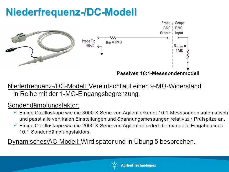 Niederfrequenz-/DC-Modell Niederfrequenz-/DC-Modell: Vereinfacht auf einen 9-M-Widerstand in Reihe mit der 1-M-Eingangsbegrenzung. Sondendämpfungsfakt