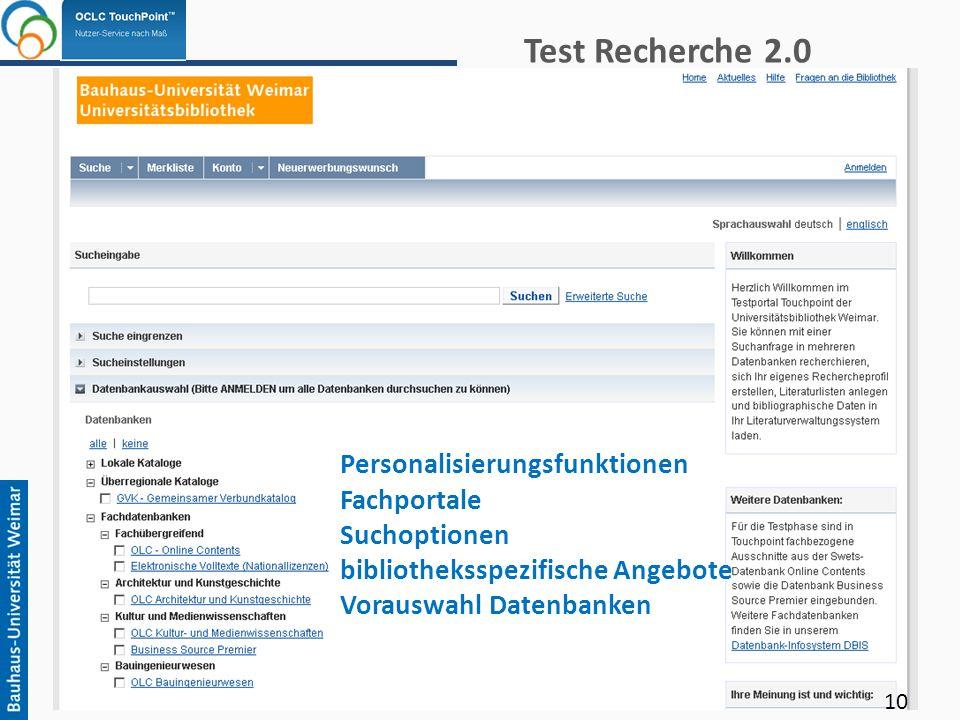 Personalisierungsfunktionen Fachportale Suchoptionen bibliotheksspezifische Angebote Vorauswahl Datenbanken Test Recherche 2.0 10