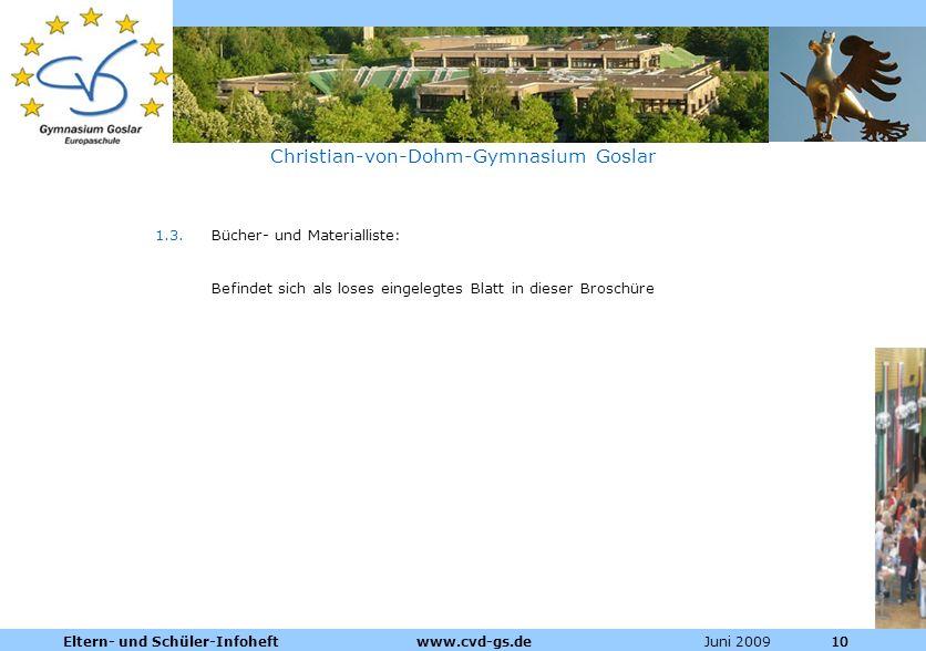 Dienstleistungen für die Pharmazeutische Industrie Juni 2009Eltern- und Schüler-Infoheft www.cvd-gs.de10 Christian-von-Dohm-Gymnasium Goslar 1.3. Büch