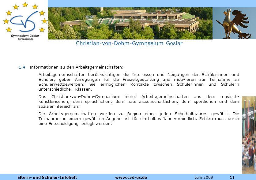 Dienstleistungen für die Pharmazeutische Industrie Juni 2009Eltern- und Schüler-Infoheft www.cvd-gs.de11 Christian-von-Dohm-Gymnasium Goslar 1.4. Info