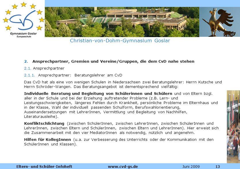 Dienstleistungen für die Pharmazeutische Industrie Juni 2009Eltern- und Schüler-Infoheft www.cvd-gs.de13 Christian-von-Dohm-Gymnasium Goslar 2.Ansprec