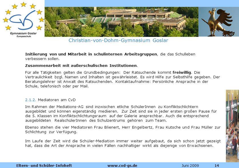 Dienstleistungen für die Pharmazeutische Industrie Juni 2009Eltern- und Schüler-Infoheft www.cvd-gs.de14 Christian-von-Dohm-Gymnasium Goslar Initiieru