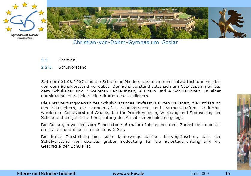 Dienstleistungen für die Pharmazeutische Industrie Juni 2009Eltern- und Schüler-Infoheft www.cvd-gs.de16 Christian-von-Dohm-Gymnasium Goslar 2.2.Gremi