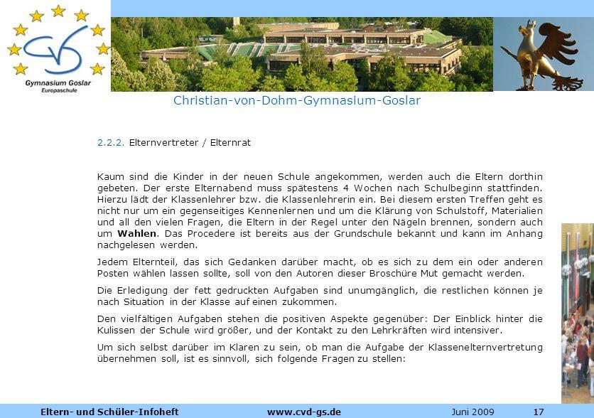 Dienstleistungen für die Pharmazeutische Industrie Juni 2009Eltern- und Schüler-Infoheft www.cvd-gs.de17 Christian-von-Dohm-Gymnasium-Goslar 2.2.2. El