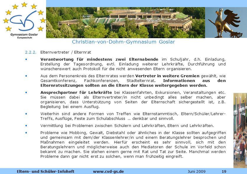 Dienstleistungen für die Pharmazeutische Industrie Juni 2009Eltern- und Schüler-Infoheft www.cvd-gs.de19 Christian-von-Dohm-Gymnasium Goslar 2.2.2.Elt