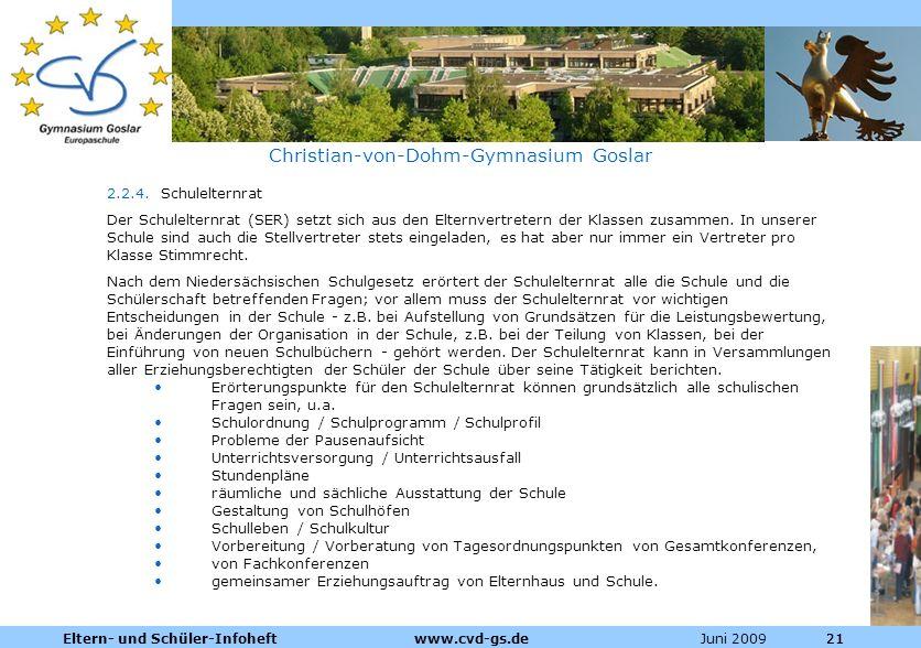 Dienstleistungen für die Pharmazeutische Industrie Juni 2009Eltern- und Schüler-Infoheft www.cvd-gs.de21 Christian-von-Dohm-Gymnasium Goslar 2.2.4. Sc