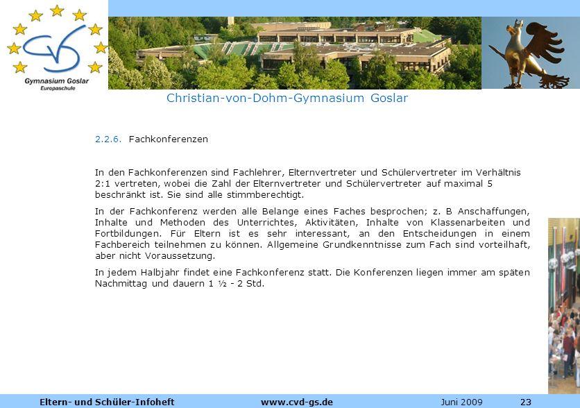 Dienstleistungen für die Pharmazeutische Industrie Juni 2009Eltern- und Schüler-Infoheft www.cvd-gs.de23 Christian-von-Dohm-Gymnasium Goslar 2.2.6. Fa