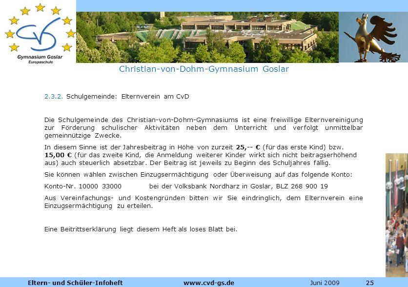 Dienstleistungen für die Pharmazeutische Industrie Juni 2009Eltern- und Schüler-Infoheft www.cvd-gs.de25 Christian-von-Dohm-Gymnasium Goslar 2.3.2. Sc