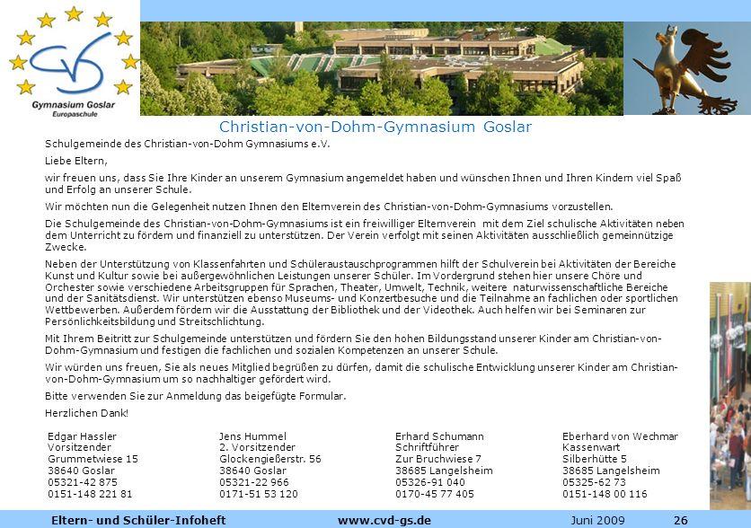 Dienstleistungen für die Pharmazeutische Industrie Juni 2009Eltern- und Schüler-Infoheft www.cvd-gs.de26 Christian-von-Dohm-Gymnasium Goslar Schulgeme