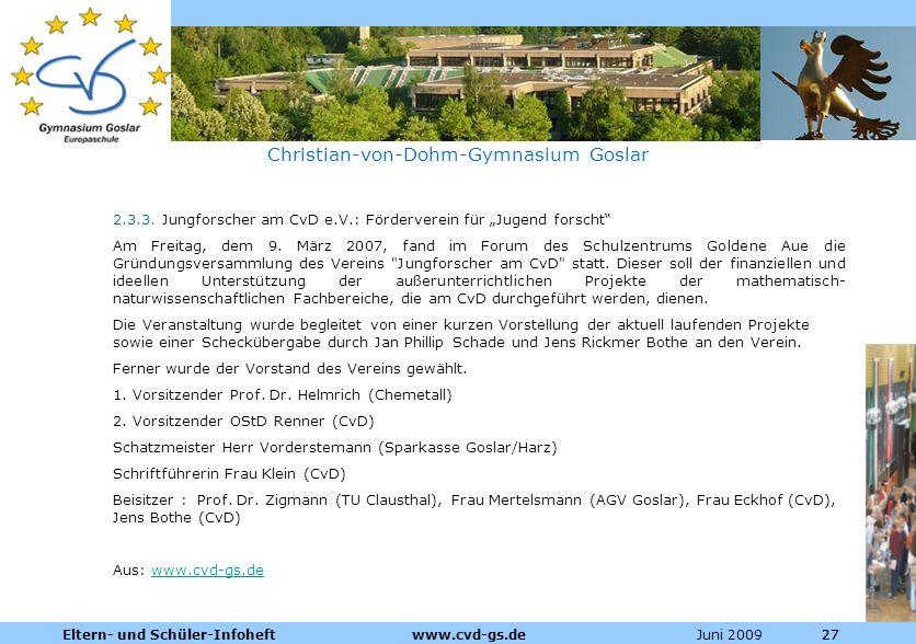 Dienstleistungen für die Pharmazeutische Industrie Juni 2009Eltern- und Schüler-Infoheft www.cvd-gs.de27 Christian-von-Dohm-Gymnasium Goslar 2.3.3. Ju