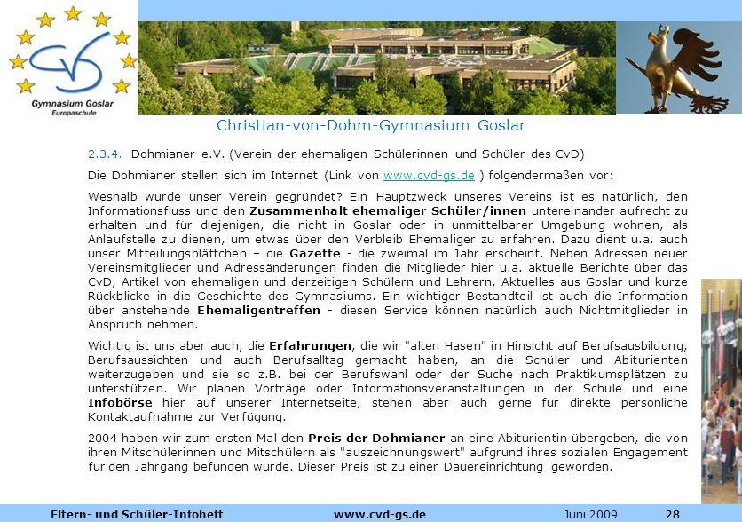 Dienstleistungen für die Pharmazeutische Industrie Juni 2009Eltern- und Schüler-Infoheft www.cvd-gs.de28 Christian-von-Dohm-Gymnasium Goslar 2.3.4. Do