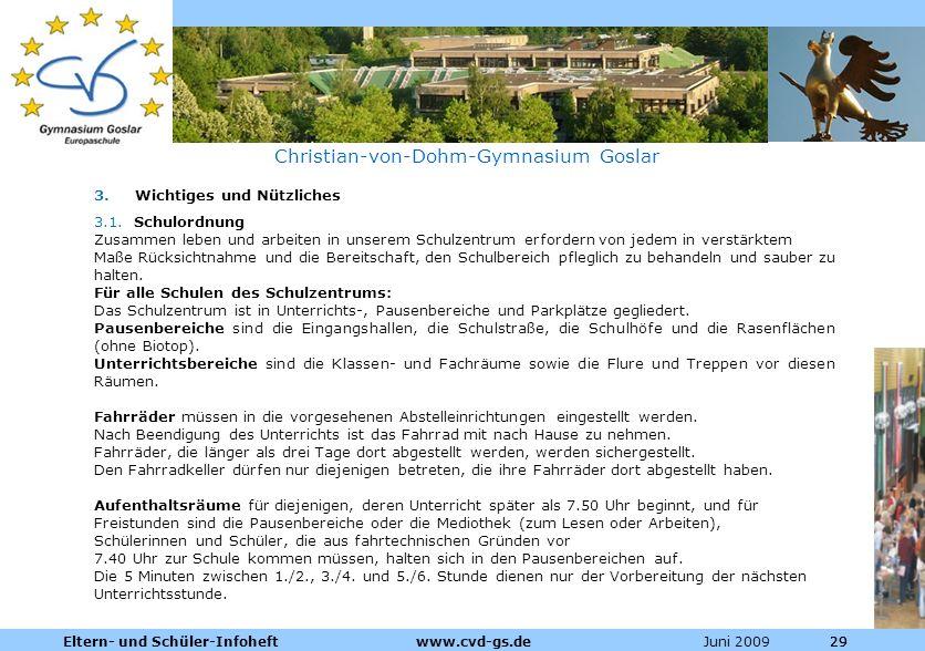 Dienstleistungen für die Pharmazeutische Industrie Juni 2009Eltern- und Schüler-Infoheft www.cvd-gs.de29 Christian-von-Dohm-Gymnasium Goslar 3. Wichti