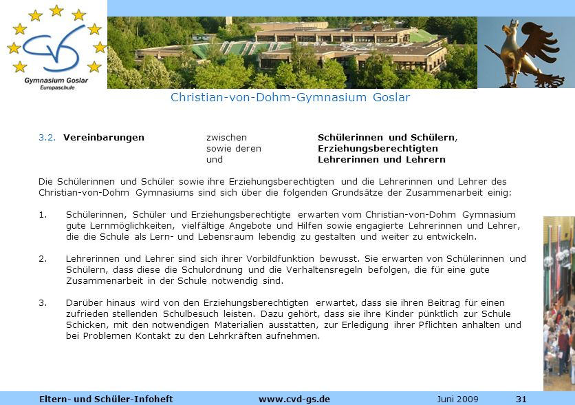 Dienstleistungen für die Pharmazeutische Industrie Juni 2009Eltern- und Schüler-Infoheft www.cvd-gs.de31 Christian-von-Dohm-Gymnasium Goslar 3.2. Vere