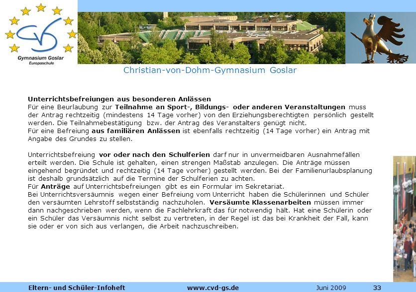 Dienstleistungen für die Pharmazeutische Industrie Juni 2009Eltern- und Schüler-Infoheft www.cvd-gs.de33 Christian-von-Dohm-Gymnasium Goslar Unterrich