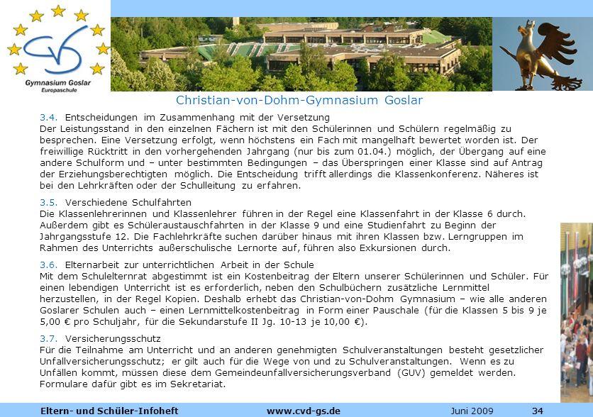 Dienstleistungen für die Pharmazeutische Industrie Juni 2009Eltern- und Schüler-Infoheft www.cvd-gs.de34 Christian-von-Dohm-Gymnasium Goslar 3.4. Ents